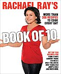 Rachael Ray's Book of Ten: More Rachael - Just When You Need Her Most! Cover