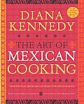 Art of Mexican Cooking Traditional Mexican Cooking for Aficionados