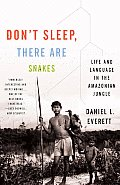 Don't Sleep, There Are Snakes: Life and Language in the Amazonian Jungle Cover