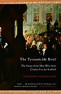 Tyrannicide Brief: the Story of the Man Who Sent Charles I To the Scaffold (08 Edition)