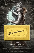 The Translation of Dr. Apelles: A Love Story (Vintage Contemporaries) Cover