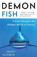 Demon Fish: Travels Through the Hidden World of Sharks Cover