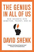 The Genius in All of Us: New Insights Into Genetics, Talent, and IQ Cover