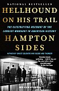 Hellhound on His Trail The Electrifying Account of the Largest Manhunt in American History