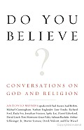 Do You Believe?: Conversations on God and Religion Cover