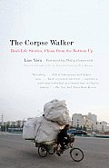 Corpse Walker Real Life Stories China from the Bottom Up