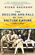 Decline & Fall of the British Empire 1781 1997