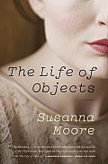 The Life of Objects (Vintage Contemporaries) Cover