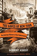 Gangs of New York: an Informal History of the Underworld (08 Edition)