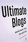 Ultimate Blogs: Masterworks from the Wild Web Cover