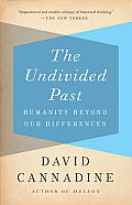 Undivided Past Humanity Beyond Our Differences