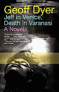 Jeff In Venice Death In Varanasi
