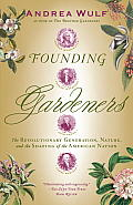Founding Gardeners: The Revolutionary Generation, Nature, and the Shaping of the American Nation (Vintage) Cover