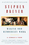 Making Our Democracy Work: A Judge's View (Vintage)