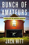 Bunch of amateurs; a search for the American character