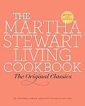 The Martha Stewart Living Cookbook: The Original Classics Cover