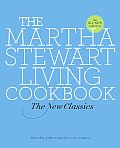 The Martha Stewart Living Cookbook: The New Classics