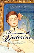 Mademoiselle Victorine: A Novel Cover