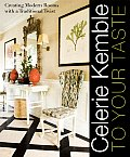 Celerie Kemble To Your Taste Creating Modern Rooms with a Traditional Twist