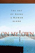 On My Own: The Art of Being a Woman Alone Cover