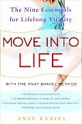 Move Into Life The Nine Essentials for Lifelong Vitality