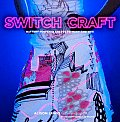 Switch Craft: Battery-Powered Crafts to Make and Sew Cover