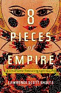 Eight Pieces of Empire A 20 Year Journey Through the Soviet Collapse
