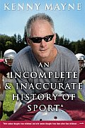 An Incomplete & Inaccurate History Of Sport: & Other Random Thoughts From Childhood To Fatherhood by Kenny Mayne