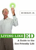 Living Like Ed A Guide to the Eco Friendly Life