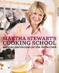Martha Stewarts Cooking School Lessons & Recipes for the Home Cook