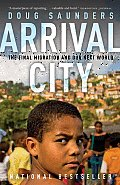 Arrival City: the Final Migration and Our Next World (11 Edition)