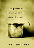 Ten Poems to Change Your Life Again & Again