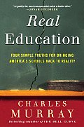 Real Education Four Simple Truths for Bringing Americas Schools Back to Reality