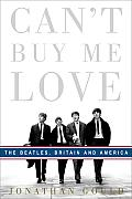Can't Buy Me Love: The Beatles, Britain, and America Cover