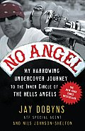 No Angel: My Harrowing Undercover Journey to the Inner Circle of the Hells Angels Cover
