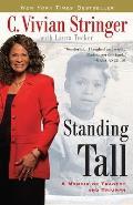 Standing Tall A Memoir of Tragedy & Triumph