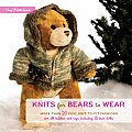 Knits for Bears to Wear: More Than 20 Fun, Knit-To-Fit Fashions for All Teddies and Toys Including 18-Inch Dolls Cover