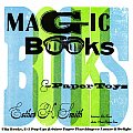 Magic Books & Paper Toys: Flip Books, E-Z Pop-Ups & Other Paper Playthings to Amaze & Delight Cover
