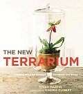 The New Terrarium: Creating Beautiful Displays for Plants and Nature Cover