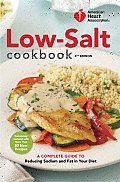 American Heart Association Low-Salt Cookbook: A Complete Guide to Reducing Sodium and Fat in Your Diet Cover