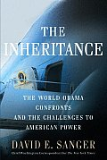Inheritance The World Obama Confronts & the Challenges to American Power