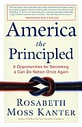 America the Principled 6 Opportunities for Becoming a Can Do Nation Once Again