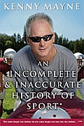 An Incomplete and Inaccurate History of Sport: . . . And Other Random Thoughts from Childhood to Fatherhood Cover