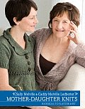 Mother Daughter Knits 30 Designs to Flatter & Fit