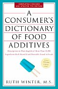 Consumer's Dictionary of Food Additives : Descriptions in Plain English of More Than 12,000 Ingredients Both Harmful and Desirable Found in Foods (7TH 09 Edition)