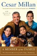 Member of the Family Cesar Millans Guide to a Lifetime of Fulfillment with Your Dog