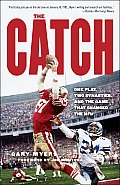 The Catch: One Play, Two Dynasties, and the Game That Changed the NFL Cover