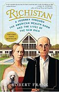 Richistan: A Journey through the American Wealth Boom and the Lives of the New Rich