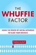 Whuffie Factor Using the Power of Social Networks to Build Your Business