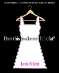 Does This Make Me Look Fat?: The Definitive Rules for Dressing Thin for Every Height, Size, and Shape